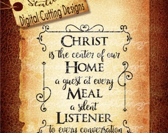 Christ Is The Center Of Our Home SVG DXF PNG and Eps Instant Download Digital Vector Cut File  Scrapbook Htv Silhouette Cricut
