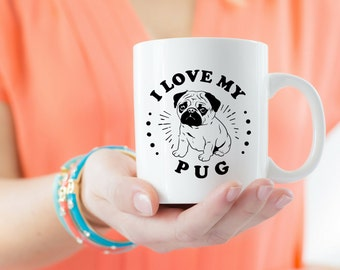 I love my Pug Mug | Pug Lover Coffee Cup | Dog Lover Gift | Funny Mug | Gift Ideas For | Animal Lover Gift | Best Friend Coworker