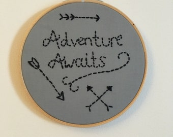 6 inch embroidery hoop/ grey & black/ ADVENTURE AWAITS