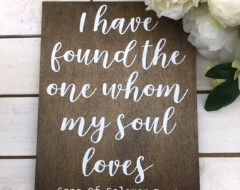 """I Have Found The One Whom My Soul Loves Sign-Wood Rustic Sign-Wedding Prop-12""""x9"""" Sign"""