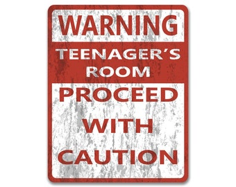 Warning: Teenager's Room, Proceed With Caution | Metal Sign | Vintage Effect