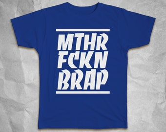 MTHR FCKN BRAP T-Shirt - Funny Humor Gag Superhero For Him For Her Birthday Gift Idea Tops Tees Lowest Price Free Shipping