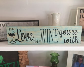 Love the wine you're with - wine decor made of pine wood
