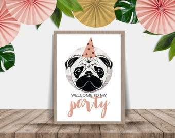 """Printable """"Party Pug"""" Party Welcome Sign"""
