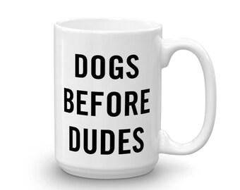 Dogs Before Dudes - Ceramic Mug | Dog Lover Mug | Funny Mug | Dog Lover Gifts | Funny Mug Gift | Dog Lover Accessories | Mugs for Dog Lovers
