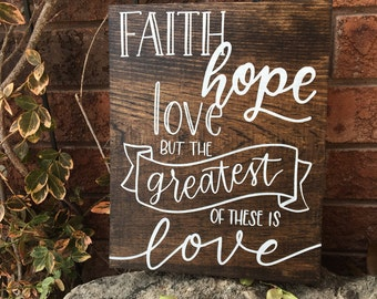 Hand Lettered Typography FAITH HOPE LOVE - 1 Corinthians 13:13 rustic scripture wood sign