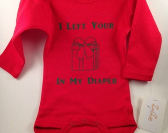 Christmas Baby Clothes-Christmas Baby-Present Baby Clothes-Funny Baby Clothes-Cute Baby Clothes - I Left Your Present in My Diaper Design