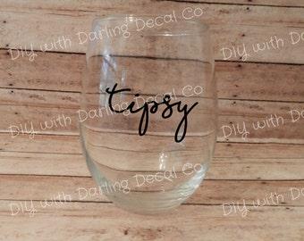 Tipsy Adhesive Decal DIY Stemless Wine Glass Mug Cup Tumbler Stemware Drinkware Glassware Drunk Drinking Spirits Decanter Chalice Goblet