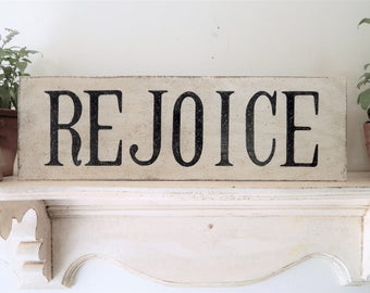 REJOICE SIGN/farmhouse signs,vintage style signs,hand made signs, hand painted signs, distressed signs, wooden signs, inspirational signs