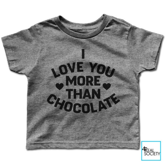 I Love You More Than Quotes Funny: I Love You More Than Chocolate Funny T-shirt By 4RealSociety