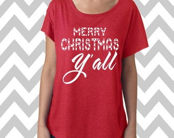 Merry Christmas Y'all Dolman Off the shoulder flowy tee Funny Christmas Party Shirt Ugly Sweater Christmas Tee Elf Sweatshirt