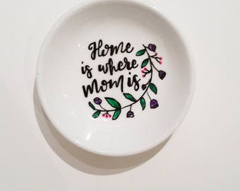 Home is where Mom is Jewelry Dish