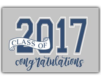DIGITAL Class of 2017 Poster Sign Graduation School College High School Jr High Blue and Grey