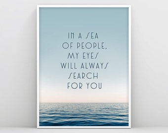 In a sea of people my eyes will always search for you, Printable Love Quote, Romantic Quote Wall Art, Gift for her, Scandinavian Art, Ocean
