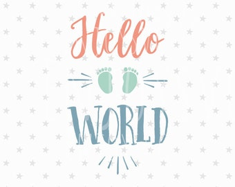 Hello World SVG Hello World SVG File New Baby svg Baby Svg File Baby Feet svg Baby Shower svg file Silhouette Baby SVG Baby Feet svg file