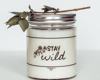 Scented Soy Candle, 8oz. Soy Candle, Handmade Candle, Gift For Friend, Candle Gift, Mason Jar Candle, Birthday Gift, Friend Gift, Stay Wild