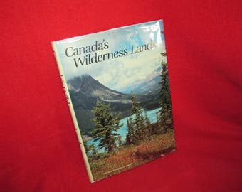 Canada's Wilderness Land by National Geographic Society