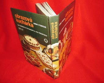 Hungarian-Slovak Cookbook - Obrazova Kucharka, by Anna Vydrova