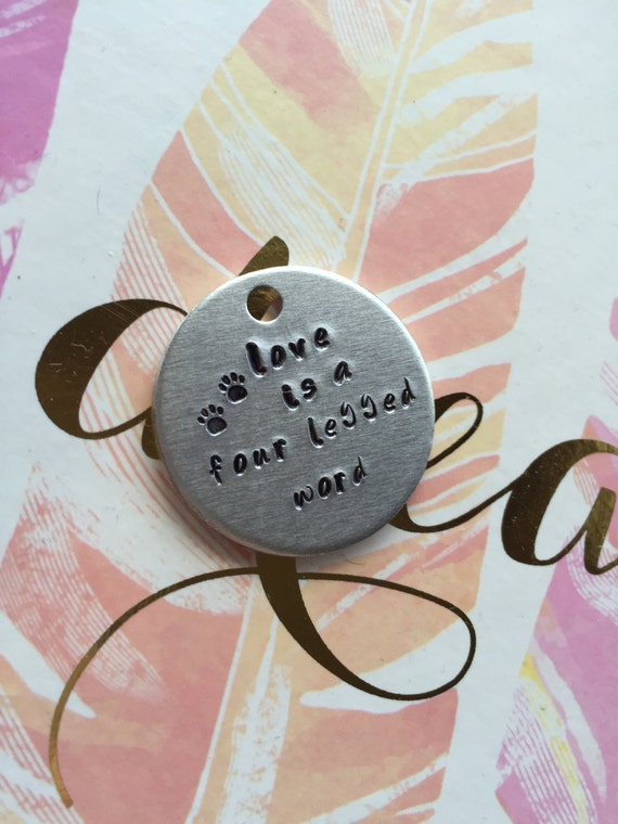Handmade Aluminium Custom Personalised Dog Tag Hand stamped Keyring love is a four legged word