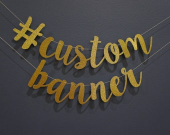 Custom Banner / Sign Gold Glitter Script | Customizable Personalized Banner Wedding, Birthday Party, Baby Shower, Bachelorette, Premium