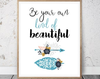 Be Your Own Kind Of Beautiful Wall Art be your own kind of beautiful | etsy