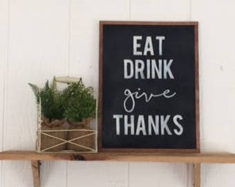 Eat Drink Give Thanks Sign