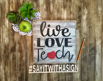 Live love teach, rustic wood sign
