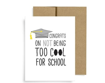 Graduation Card, NOT Too Cool For School