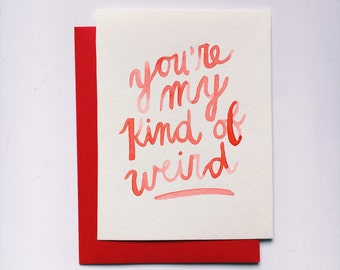 You're My Kind of Weird Card