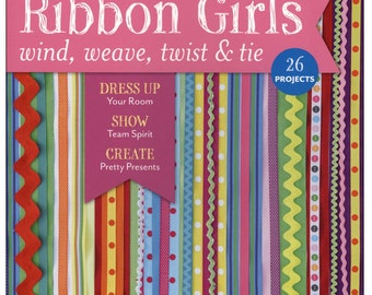 Ribbon Girls - Book with 26 Projects Using Ribbon