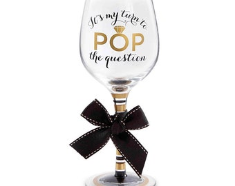 ON SALE NOW- My turn to pop the question bridesmaid wine glass