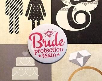 Bride Protection team badge / Bride button / Pinback button / Wedding Party Buttons Pins / Bridesmaid / Flower Girl / Party Fun Bachelorette