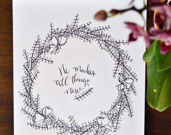 He makes all things new PRINT