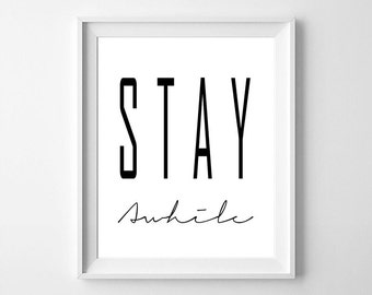 Stay awhile, Stay awhile print, room decor, wall art, printable decor, typography, motivation quote, digital file, Stay awhile printable