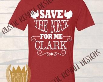 Men's Christmas Vacation Save the Neck for Me Clark Christmas Shirt