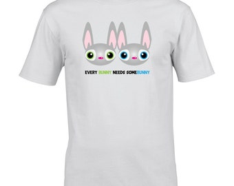 Every Bunny Needs Some Bunny - T Shirt