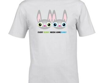 Every Bunny Needs Some Bunny - T Shirt