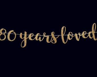Custom 80 years loved banner 80th birthday banner 80th birthday decorations cursive banner 80th anniversary banner party banner photo prop