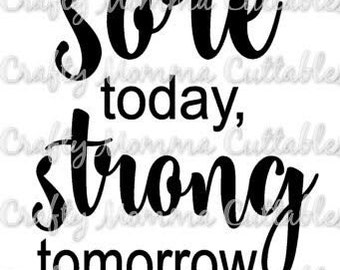 Sore today Strong Tomorrow SVG file // Workout SVG // Sore Cut File // Silhouette File // Cutting File // SVG file