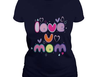 MOTHERS DAY T-SHIRT,love u mom,mothers day t-shirt,mothers day gift t-shirt,love you mom ladies t-shirt,gift for mom,mothers day shirts,moms