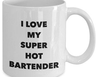 Cool Gift coffee mug - I love my super hot bartender - Unique gift mug for him, her, mom, dad, kids, husband, wife, boyfriend, men, women