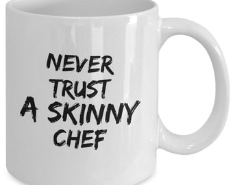 Cool  Chef Gift coffee mug - never trust a skinny chef - Unique gift mug for Chef