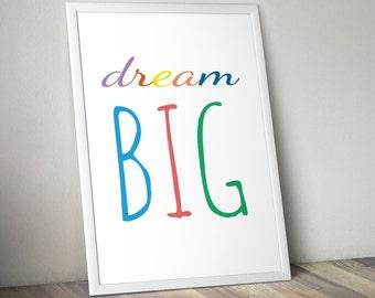 Dream Big • Children's Playroom Printable Poster • Children's Playroom Signs • Inspirational Signs • 4x6, 5x7, 8x10, 11x14, 24x36