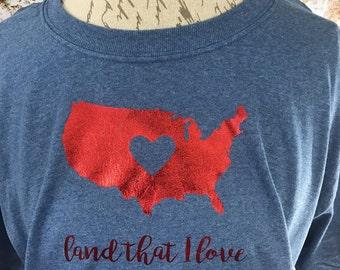 Land That I Love T Shirt