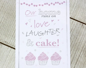 A4 wall print for the home - Our home runs on love, laughter & cake!