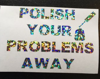 Polish your problems away Decal
