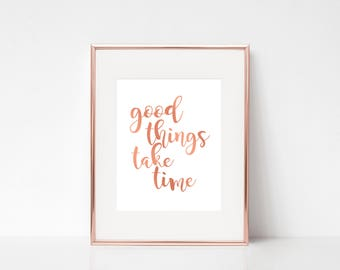 Good Things Take Time, Room Decor, Home Decor, Inspirational Print, Inspirational Quote, Motivational Quote, Wall Art, Wall Decor