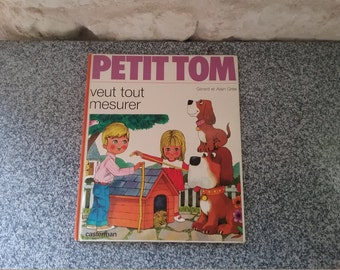 """Book vintage for kids, """"Little Tom wants to measure everything"""", Gerard and Alain Gree"""