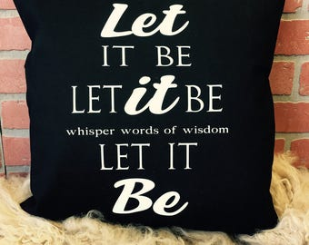 Let it be pillow cover *free shipping