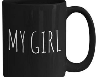 Funny Coffee Novelty Mug My Girl